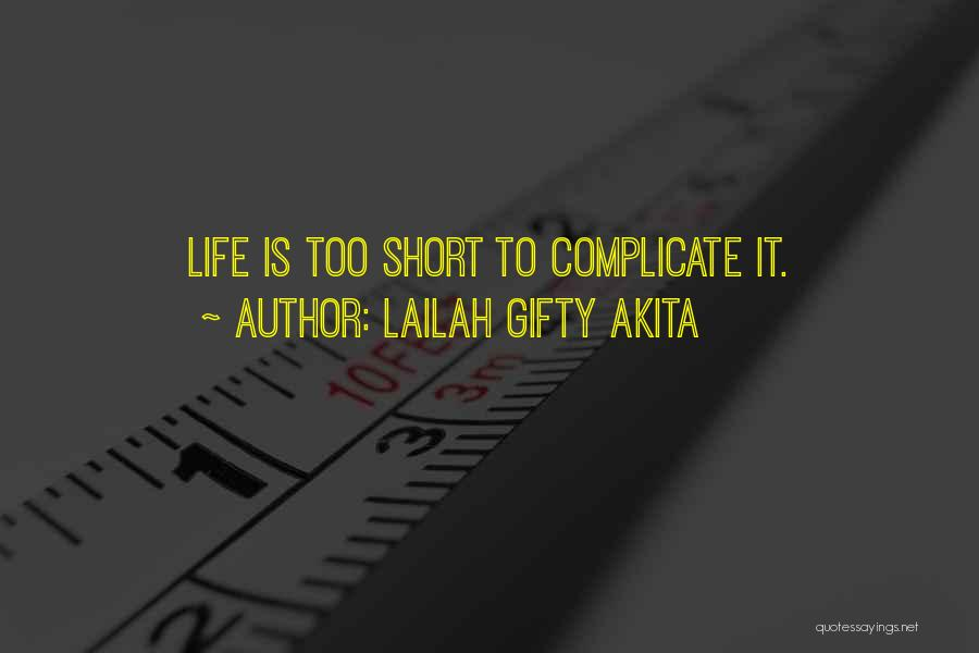 Life Short Positive Quotes By Lailah Gifty Akita