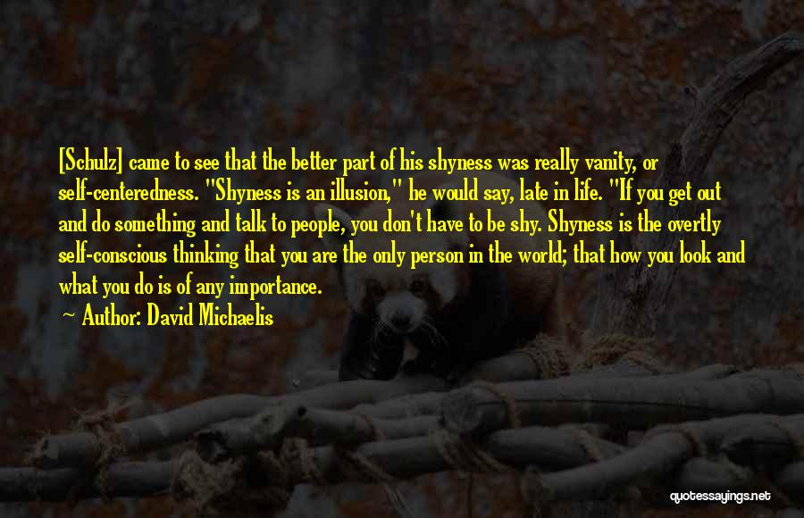 Life Shyness Quotes By David Michaelis