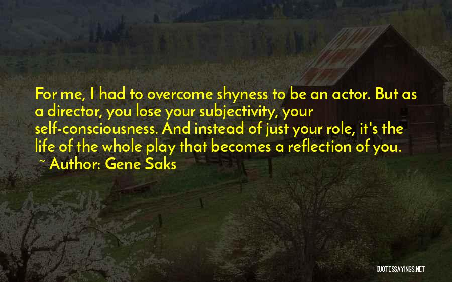 Life Shyness Quotes By Gene Saks