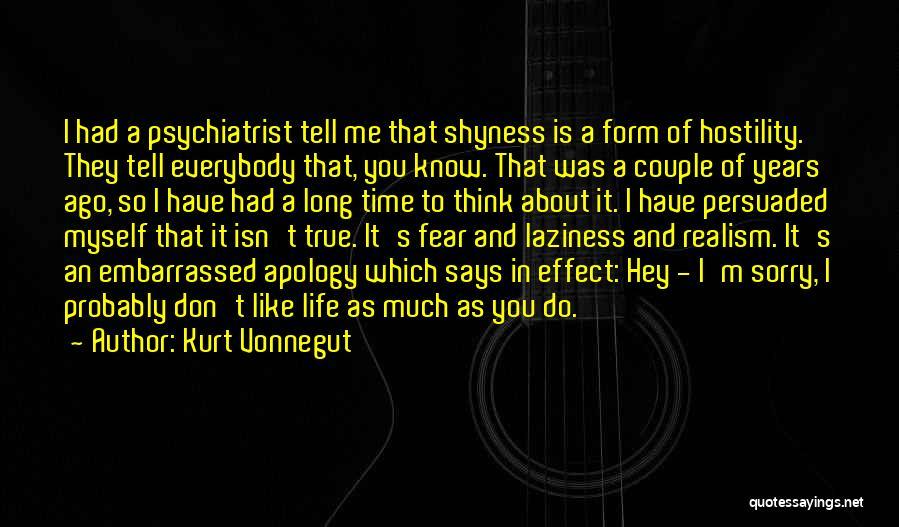 Life Shyness Quotes By Kurt Vonnegut