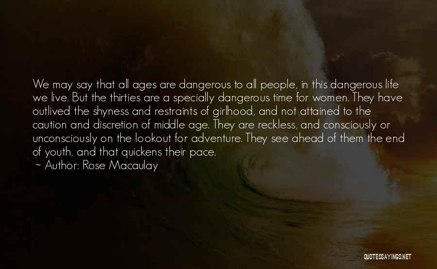 Life Shyness Quotes By Rose Macaulay
