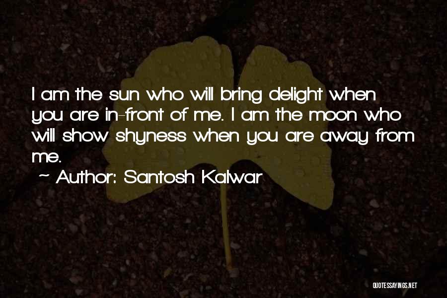 Life Shyness Quotes By Santosh Kalwar
