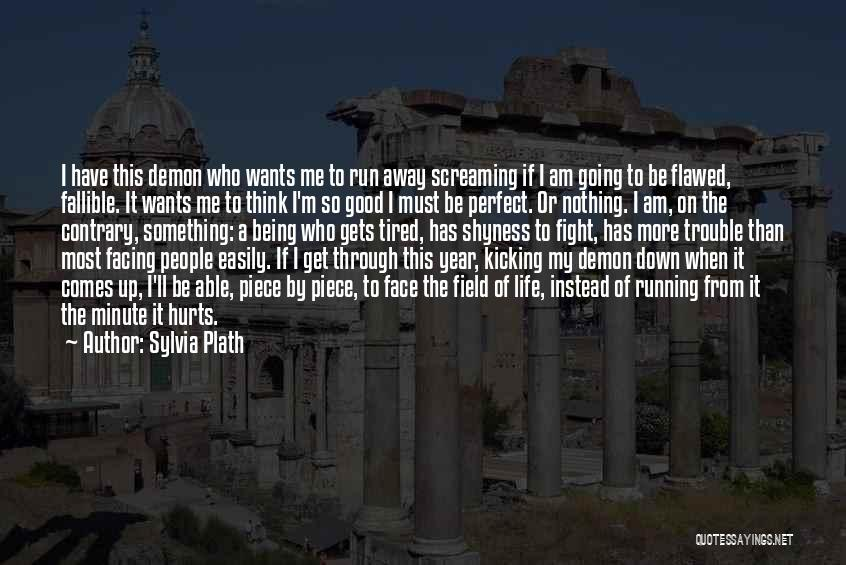 Life Shyness Quotes By Sylvia Plath