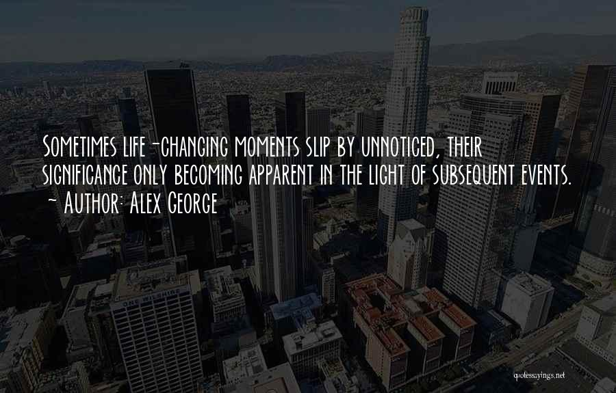 Life Significance Quotes By Alex George
