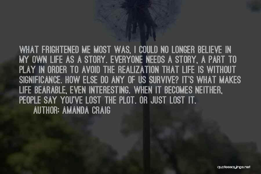 Life Significance Quotes By Amanda Craig