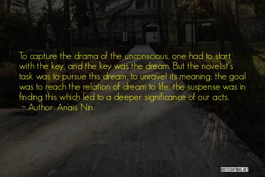 Life Significance Quotes By Anais Nin