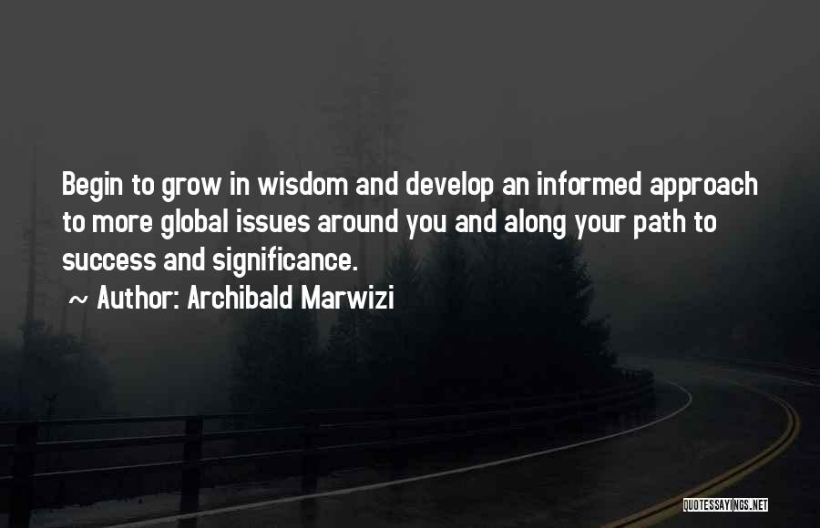 Life Significance Quotes By Archibald Marwizi
