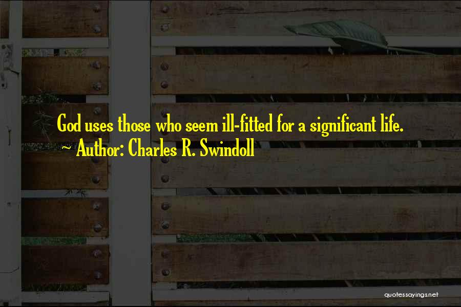 Life Significance Quotes By Charles R. Swindoll