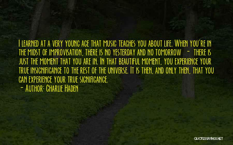 Life Significance Quotes By Charlie Haden