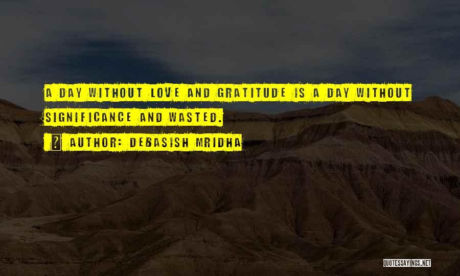 Life Significance Quotes By Debasish Mridha