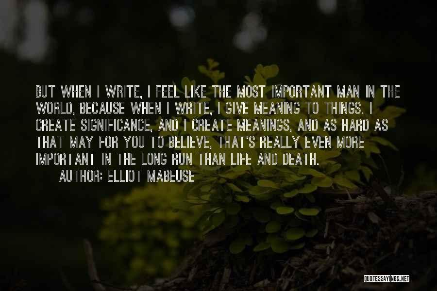 Life Significance Quotes By Elliot Mabeuse