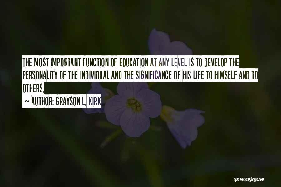 Life Significance Quotes By Grayson L. Kirk