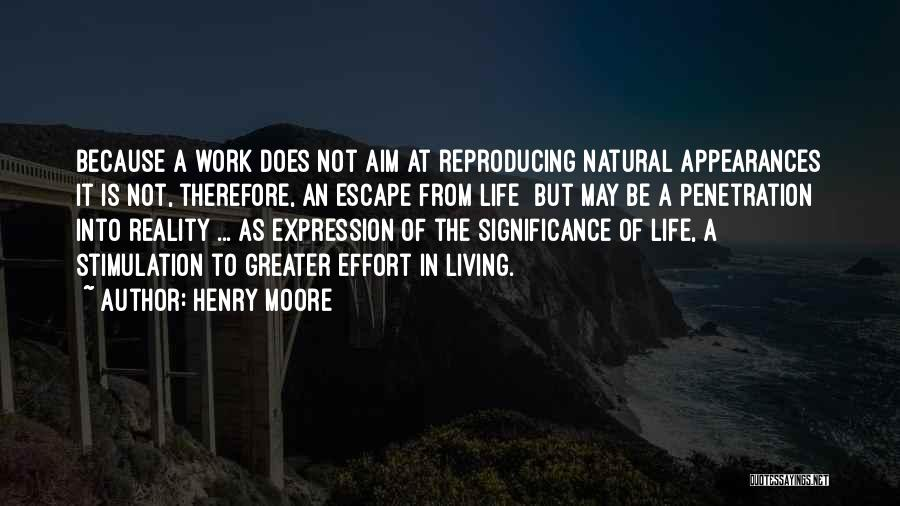 Life Significance Quotes By Henry Moore