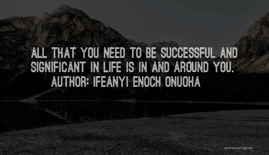 Life Significance Quotes By Ifeanyi Enoch Onuoha