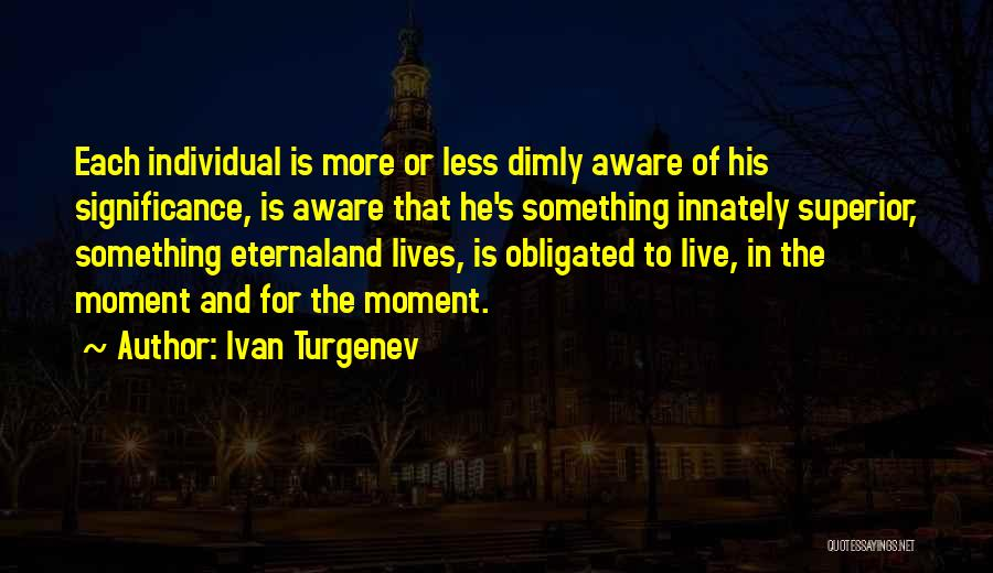 Life Significance Quotes By Ivan Turgenev