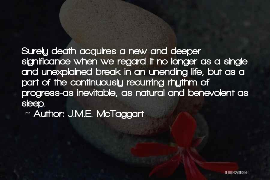 Life Significance Quotes By J.M.E. McTaggart