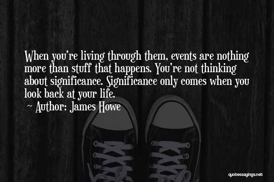 Life Significance Quotes By James Howe