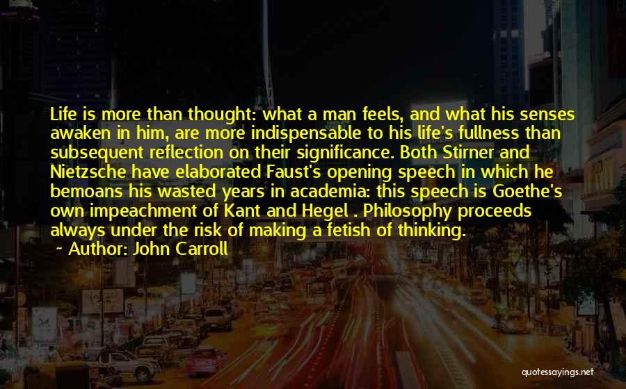 Life Significance Quotes By John Carroll