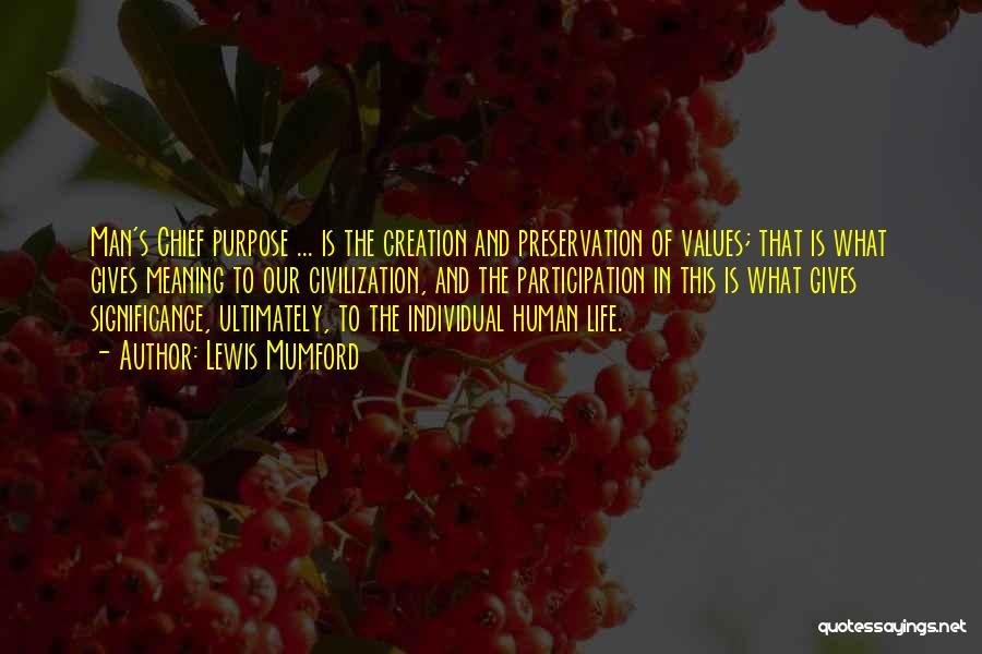 Life Significance Quotes By Lewis Mumford