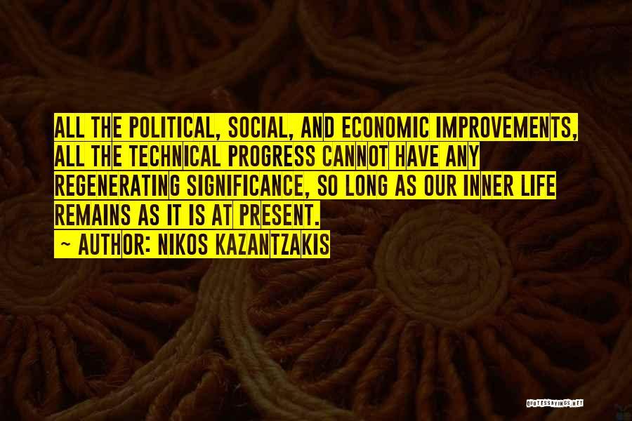 Life Significance Quotes By Nikos Kazantzakis