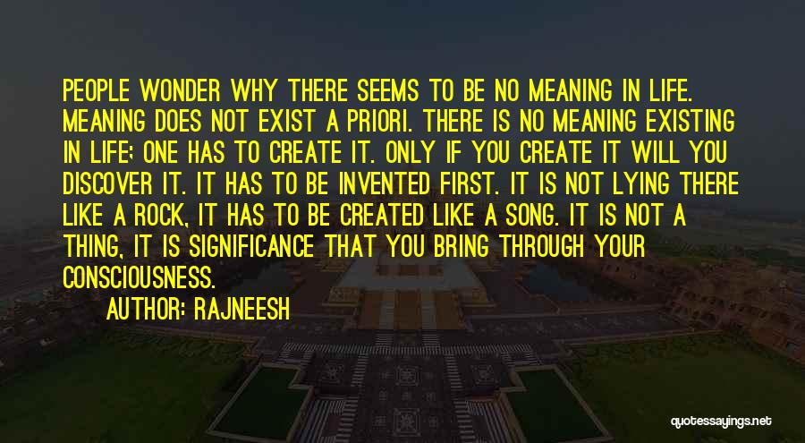 Life Significance Quotes By Rajneesh