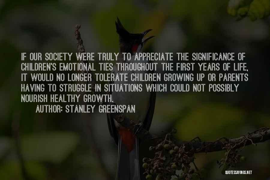 Life Significance Quotes By Stanley Greenspan