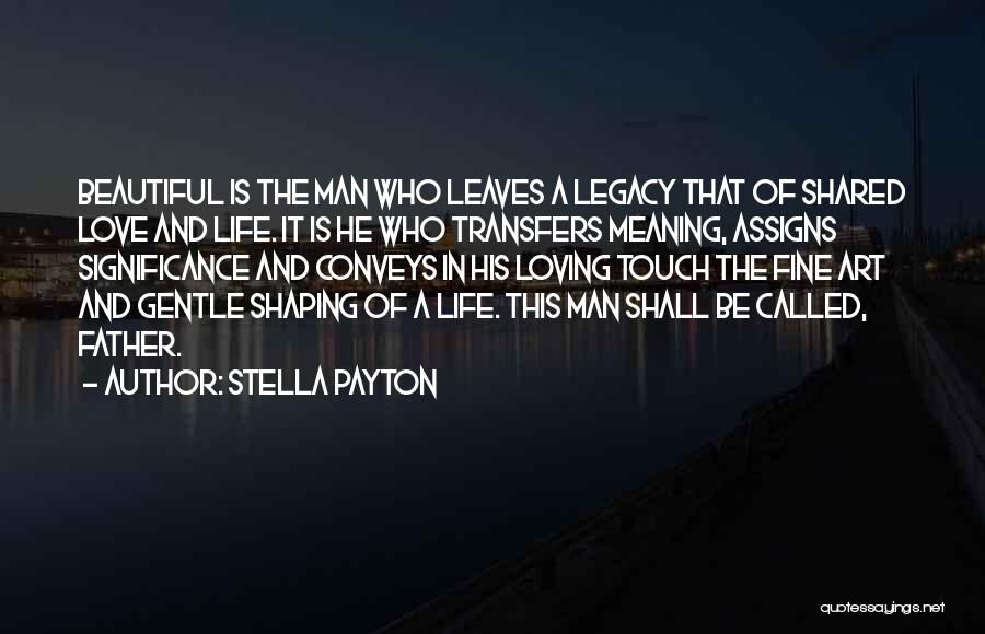 Life Significance Quotes By Stella Payton