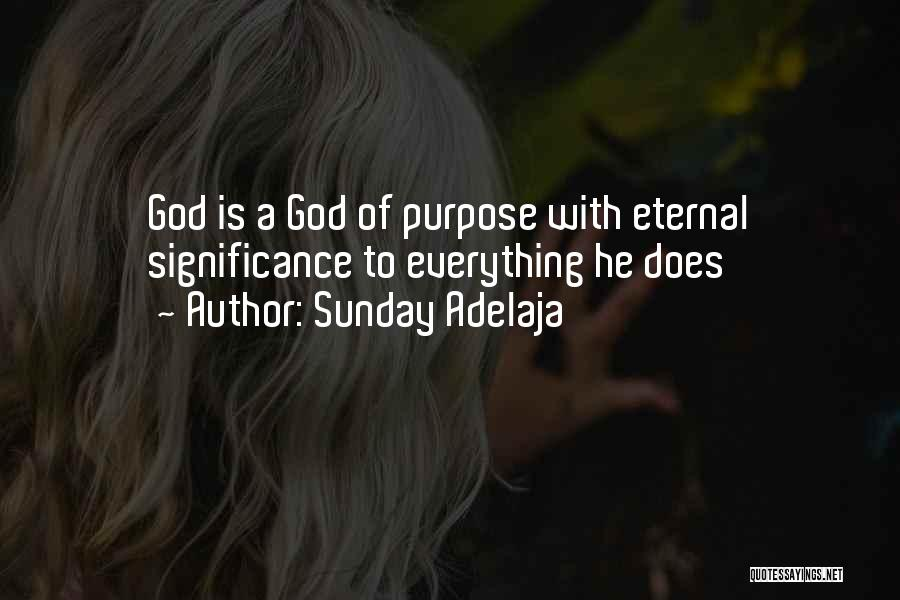 Life Significance Quotes By Sunday Adelaja