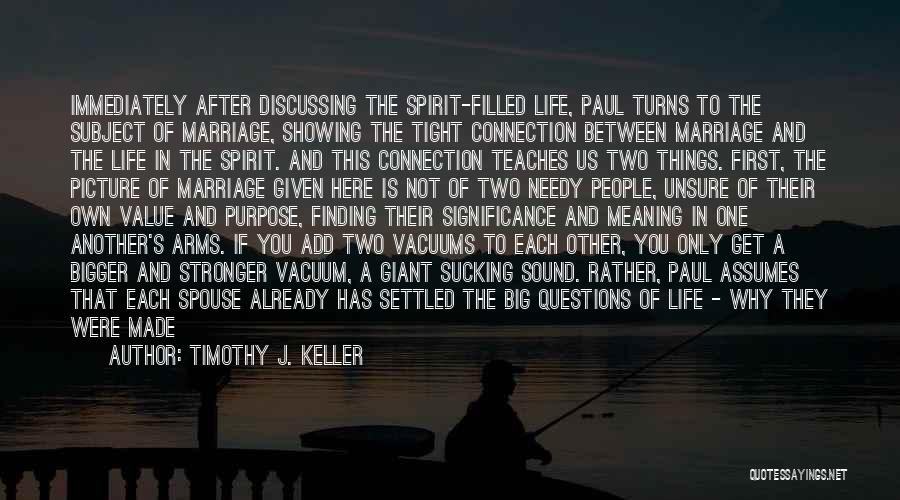 Life Significance Quotes By Timothy J. Keller