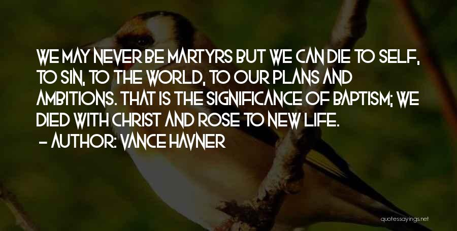 Life Significance Quotes By Vance Havner