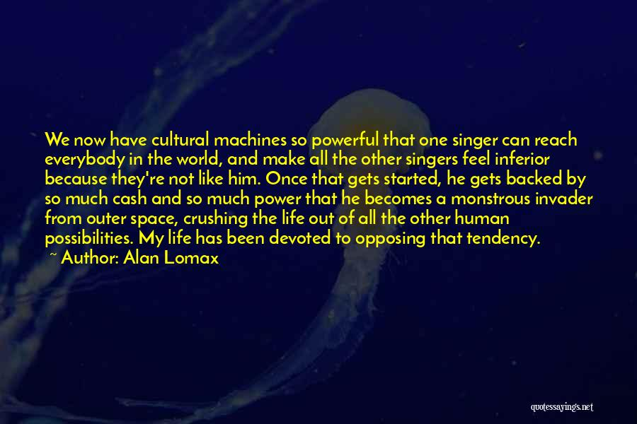 Life Singers Quotes By Alan Lomax