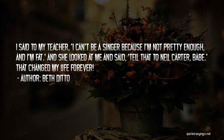 Life Singers Quotes By Beth Ditto