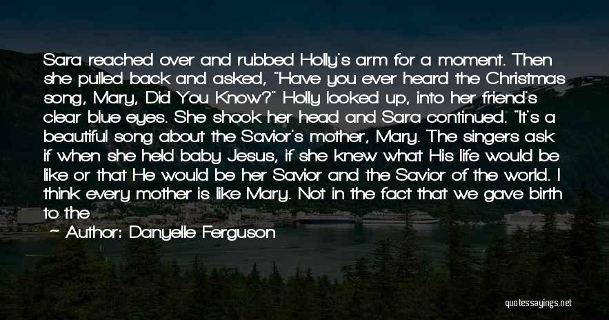 Life Singers Quotes By Danyelle Ferguson