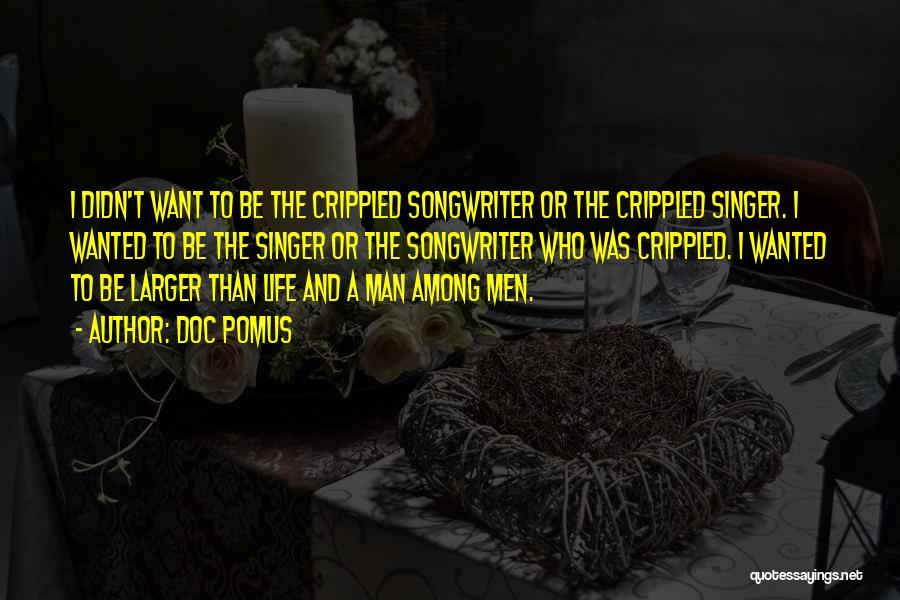 Life Singers Quotes By Doc Pomus