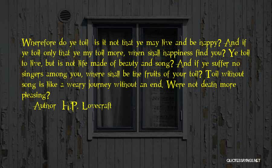 Life Singers Quotes By H.P. Lovecraft