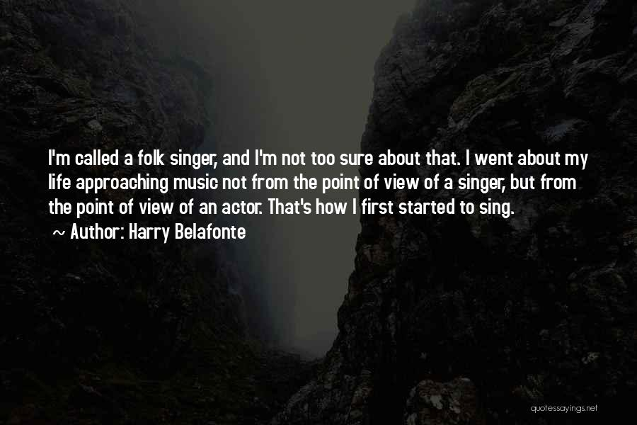 Life Singers Quotes By Harry Belafonte