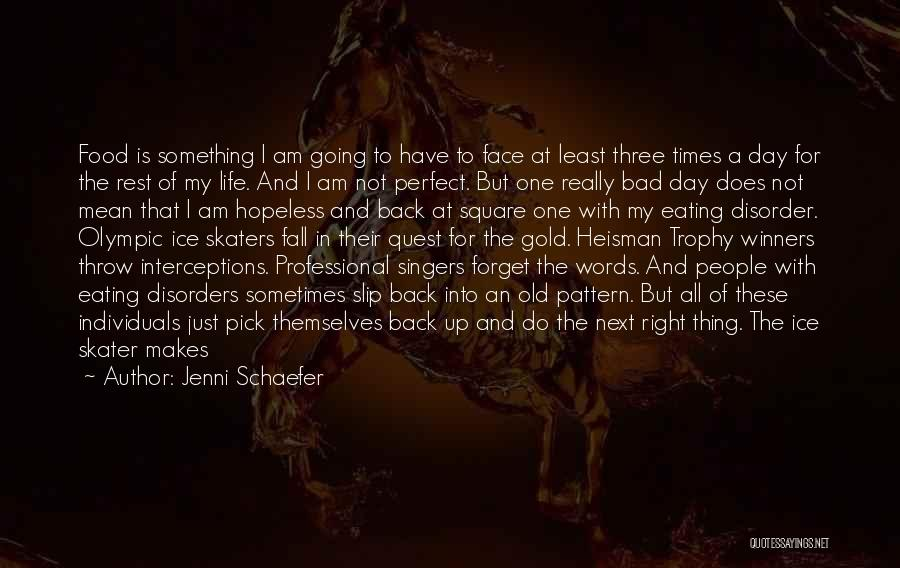 Life Singers Quotes By Jenni Schaefer