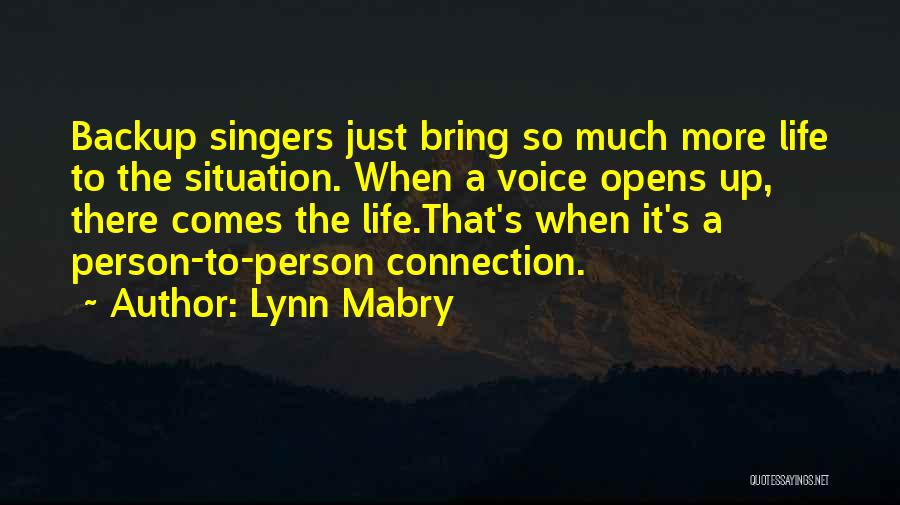 Life Singers Quotes By Lynn Mabry