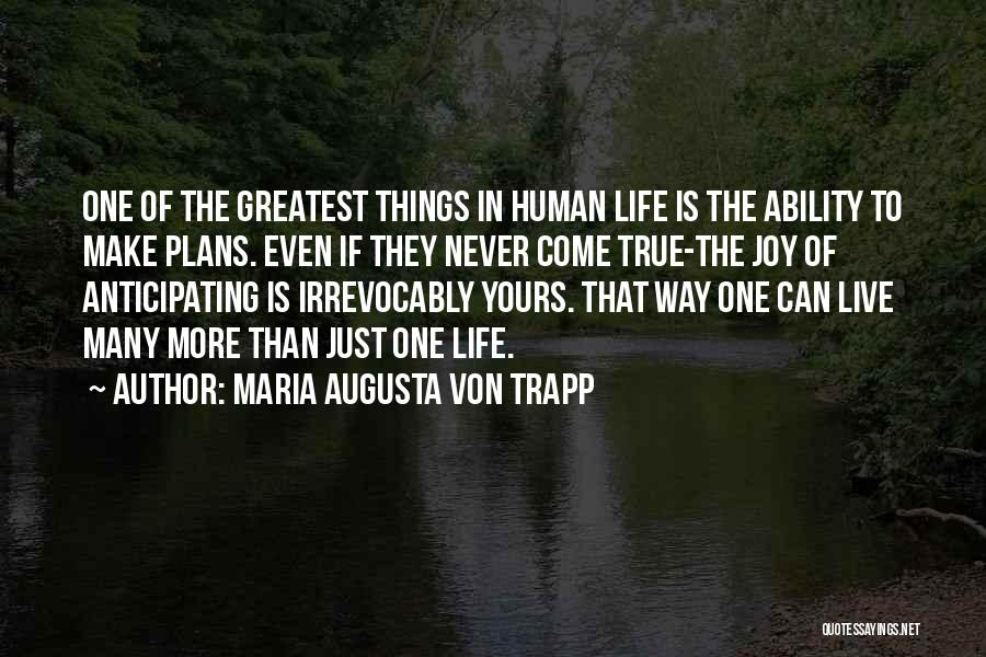 Life Singers Quotes By Maria Augusta Von Trapp