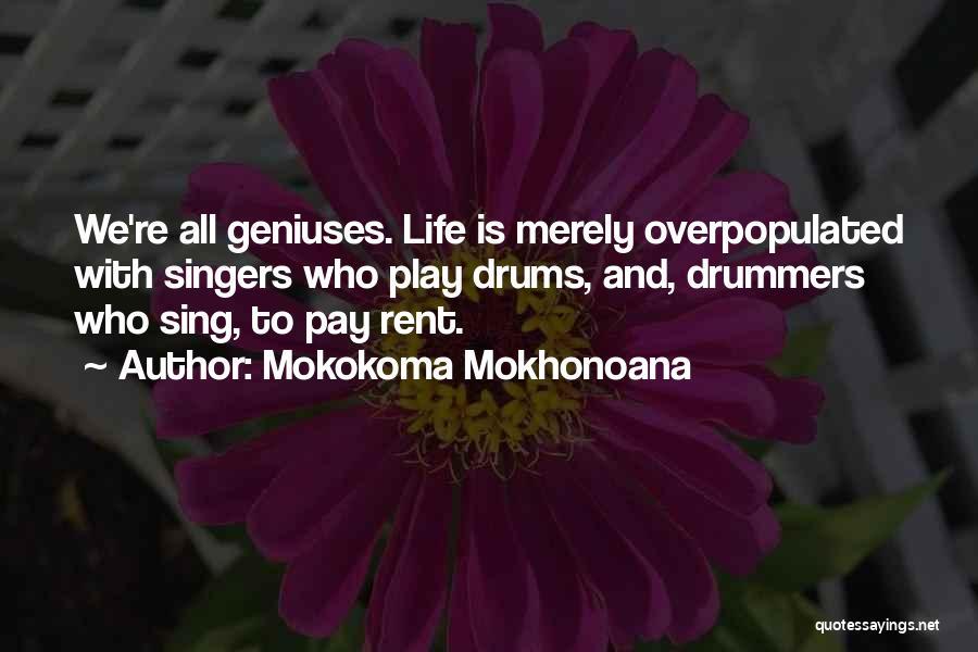 Life Singers Quotes By Mokokoma Mokhonoana