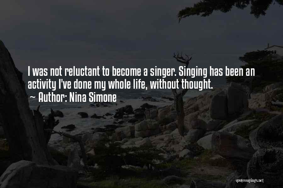 Life Singers Quotes By Nina Simone