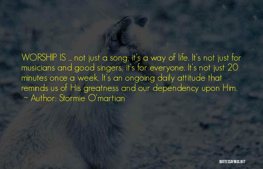 Life Singers Quotes By Stormie O'martian