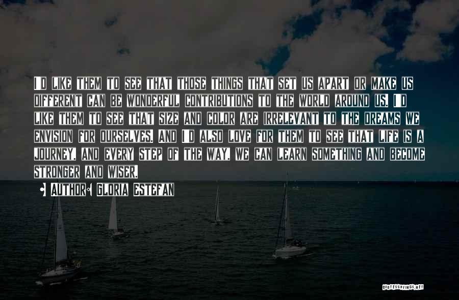 Life Size Quotes By Gloria Estefan