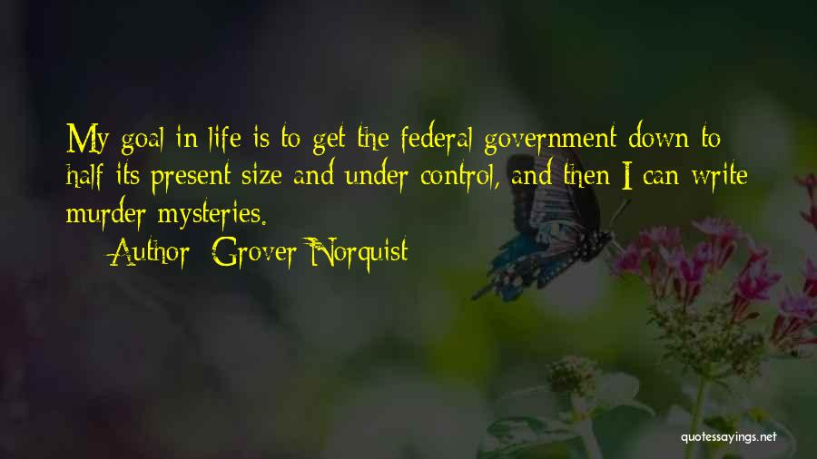 Life Size Quotes By Grover Norquist