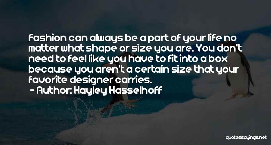 Life Size Quotes By Hayley Hasselhoff