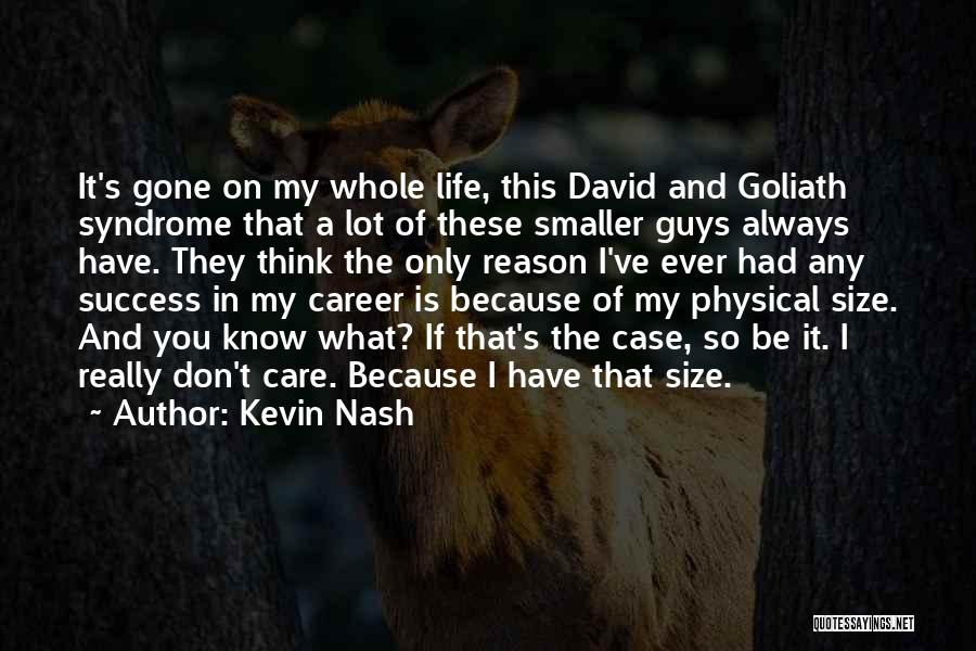 Life Size Quotes By Kevin Nash