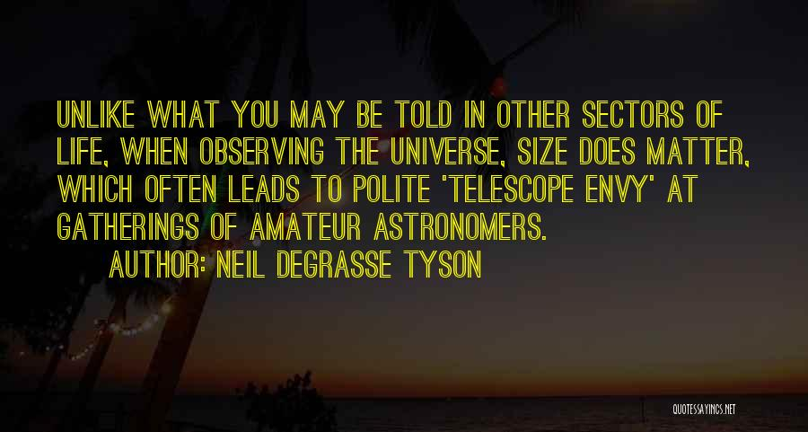 Life Size Quotes By Neil DeGrasse Tyson