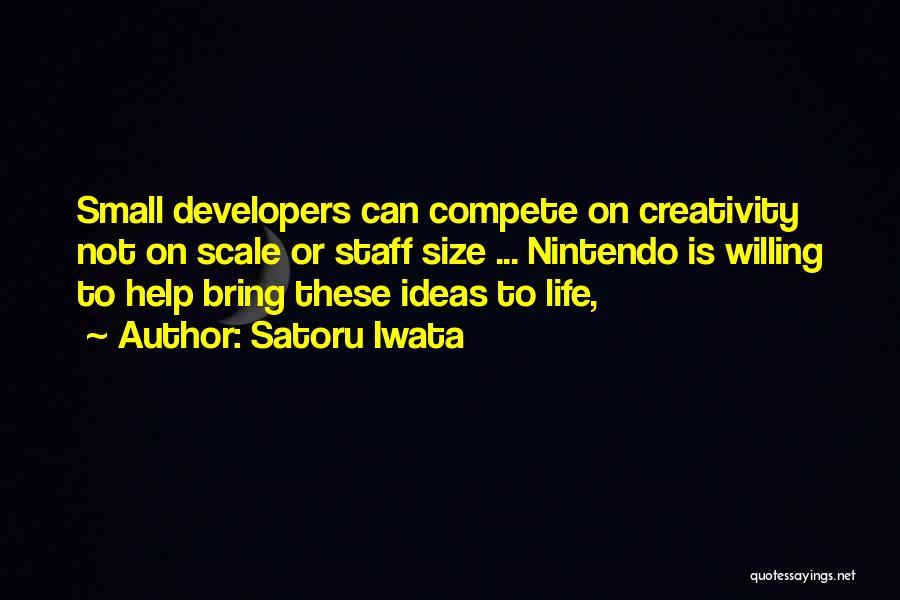 Life Size Quotes By Satoru Iwata