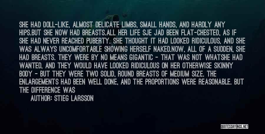 Life Size Quotes By Stieg Larsson