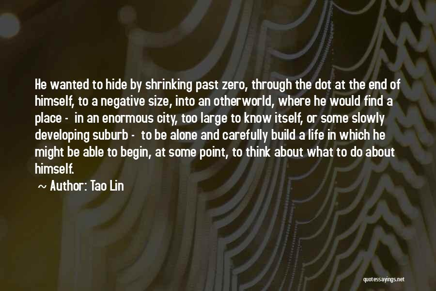 Life Size Quotes By Tao Lin